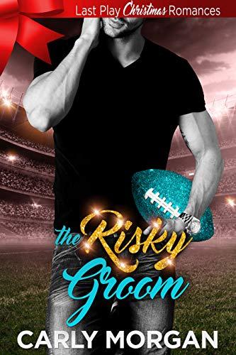 The Risky Groom: Last Play Christmas -