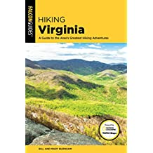 Hiking Virginia: A Guide to the Area's Greatest Hiking Adventures (State Hiking Guides Series)