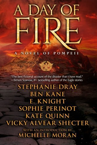 A Day of Fire: a novel of Pompeii by E Knight (2014-10-31)