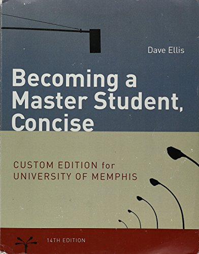 Becoming a Master Student, Concise Custom Edition University of Memphis