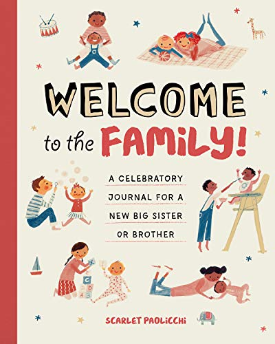 Welcome to the Family!: A Celebratory Journal for a New Big Sister or Brother