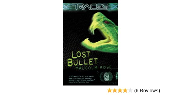 Lost Bullet Traces Luke Harding Forensic Investigator Traces Luke Harding Forensic Investigator Malcolm Rose 9780753414941 Amazon Com Books