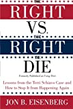 The Right vs. the Right to Die, Jon Eisenberg, 0060877340
