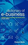 img - for Dictionary of e-Business: A Definitive Guide to Technology and Business Terms by Francis Botto (2003-01-17) book / textbook / text book