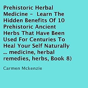 Prehistoric Herbal Medicine Audiobook