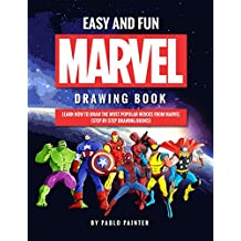 Easy and Fun Marvel Drawing Book: Learn How to Draw the Most Popular Heroes from Marvel (Step-by-Step Drawing Books)