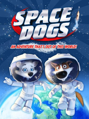 - Space Dogs