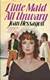 Little Maid All Unwary, Joan Hessayon, 0712610472