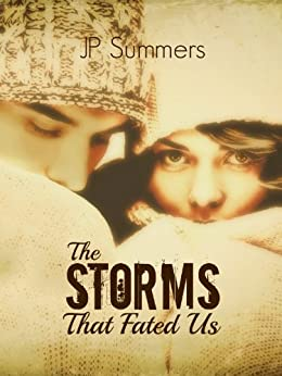 The Storms That Fated Us: New Adult Romance by [Summers, JP]
