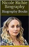 Nicole Richie Biography: Biography Books