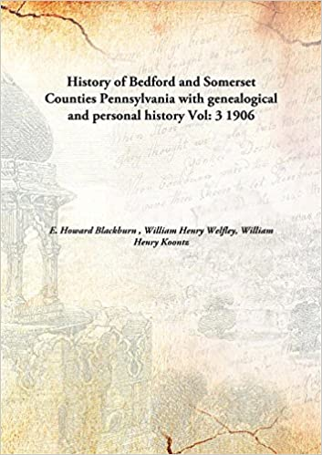 History of Bedford and Somerset Counties, Pennsylvania, with