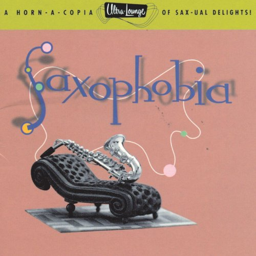 Ultra-Lounge: Saxophobia ()