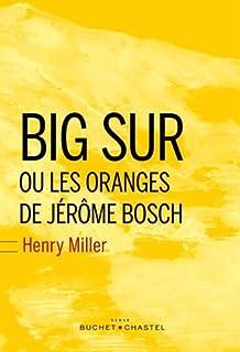 Big Sur et les oranges de Jérôme Bosch, Miller, Henry