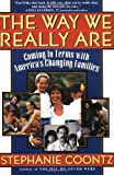 The Way We Really Are: Coming To Terms With America's Changing Families, Stephanie Coontz, 0465090923