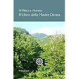 Al Ritiro a Motrano — Il Libro della Madre Divina (Italian Edition)