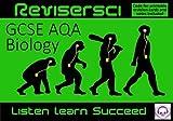 Biology Revision AQA (GCSE Grades A*-C): Revisersci: Listen Learn Succeed