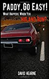 Paddy, Go Easy! What Happens When You Hit and Run?, David Hearne, 1495217167