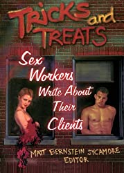Tricks and Treats: Sex Workers Write About Their Clients (Haworth Gay & Lesbian Studies)