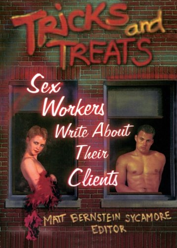Download Tricks and Treats: Sex Workers Write About Their Clients (Haworth Gay & Lesbian Studies) ebook
