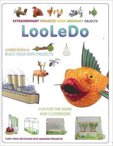 Lire des livres en ligne téléchargement gratuit LooLeDo: Extraordinary Projects from Ordinary Objects by Mark Icanberry PDF ePub