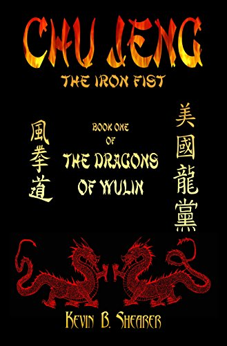 Chu Jeng - Book One of The Dragons of Wulin: The Iron Fist