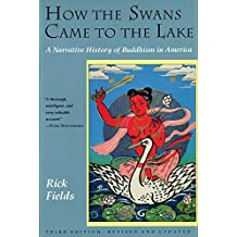 How the Swans Came to the Lake: A Narrative History of Buddhism in America