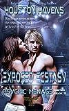 Exposed Ecstasy (Psychic Menage Book 3)