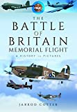 The Battle of Britain Memorial Flight: A History in Pictures