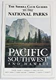 The Sierra Club Guide to the National Parks of the Pacific Southwest and Hawaii, Sierra Club, 0394724909