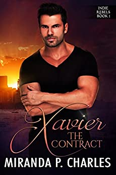 Xavier: The Contract (Indie Rebels Book 1) by [Charles, Miranda P.]