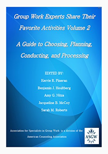 - Group Work Experts Share Their Favorite Activities Volume 2: A Guide to Choosing, Planning, Conducting, and Processing (Group Experts Share Their Favorite Activities)