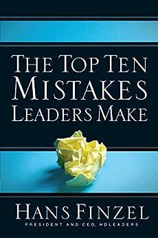 The Top Ten Mistakes Leaders Make by [Finzel, Hans]