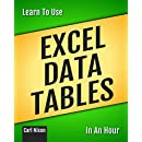 Learn To Use Excel Data Tables In An Hour (Learn To Use... ...In An Hour Book 3)