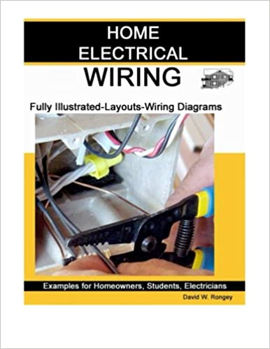 Home electrical wiring a complete guide to home electrical wiring home electrical wiring a complete guide to home electrical wiring explained by a licensed electrical contractor david w rongey 9780989042703 amazon asfbconference2016 Images