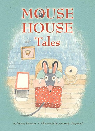 Mouse House Tales (Blue Apple Chapters) by Brand: Blue Apple Books