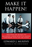 img - for Make It Happen!: Why Everything In Life Is A ProJect (The Effective Leader's Guide) (Volume 15) book / textbook / text book