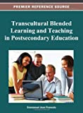 Transcultural Blended Learning and Teaching in Postsecondary Education, Jean-François, Emmanuel, 1466620145