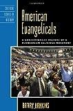 American Evangelicals, Barry Hankins, 0742549895