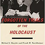Forgotten Trials of the Holocaust | Michael J. Bazyler,Frank M. Tuerkheimer