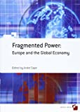 img - for Fragmented Power: Europe and the Global Economy book / textbook / text book