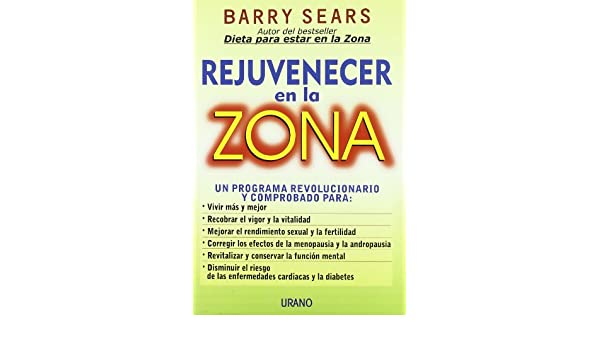 Rejuvenecer En La Zona (Spanish Edition): Barry Sears: 9788479533786: Amazon.com: Books