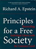 img - for Principles For A Free Society: Reconciling Individual Liberty With The Common Good by Epstein, Richard A.(October 18, 1998) Hardcover book / textbook / text book
