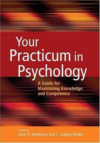 Your Practicum in Psychology: A Guide for Maximizing Knowledge And Competence 1st (first) Edition published by Amer Psychological Assn (2005) Paperback