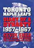 img - for Toronto Maple Leafs: Diary of a Dynasty, 1957--1967 book / textbook / text book