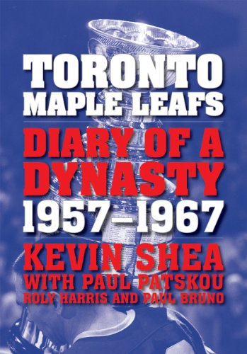 Toronto Maple Leafs: Diary of a Dynasty, 1957--1967 ()