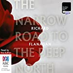 The Narrow Road to the Deep North | Richard Flanagan