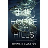 The House in the Hills: A Gripping Paranormal Supernatural Suspense Thriller