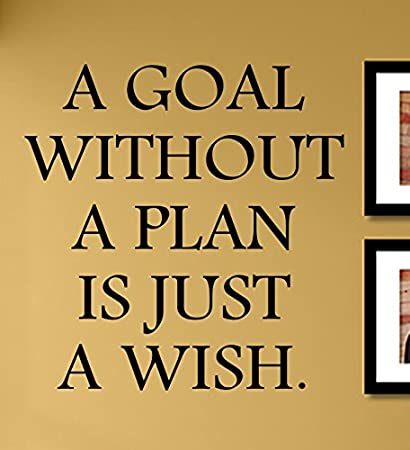 Amazon.com: A Goal without a plan is just a wish. Vinyl Wall Decals ...