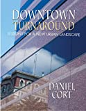 img - for Downtown Turnaround: Lessons for a New Urban Landscape book / textbook / text book