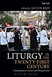 Liturgy in the Twenty-First Century: Contemporary Issues and Perspectives